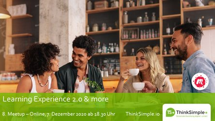 8. Meetup zu Learning Experience 2.0 & more